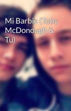 Mi Barbie (Toby McDonough & Tu) by 67Teen