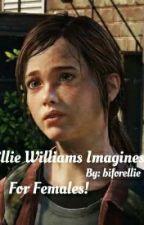 Ellie Williams Imagines  by biforellie
