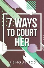 7 ways to court her ( one shot ) by Penguin20