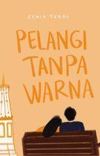 Pelangi Tanpa Warna by seniatsari