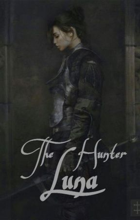 The Hunter Luna [Complete!] by xaritena