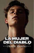 La mujer del Diablo •••SHAWN MENDES••• by SalvatoreHale
