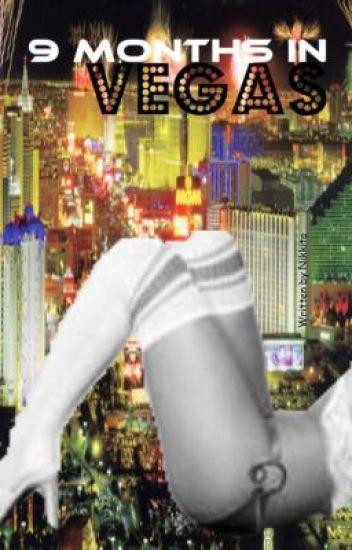 9 Months in Vegas