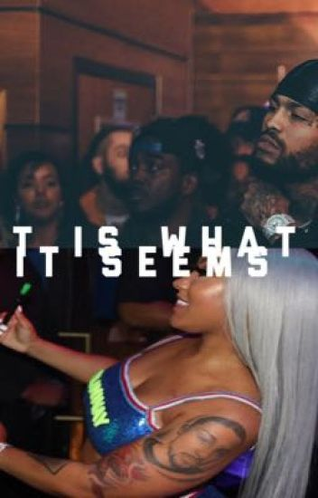 It is what it seems {Dave East}