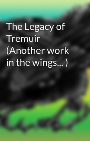 The Legacy of Tremuir (Another work in the wings... ) by GMTAPublishing