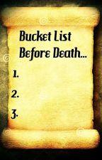 Bucket List Before Death! by NerdyQueen101