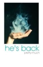 He's Back by pretty-much