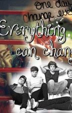 """""""Everything Can Change"""" - (One Direction Fanfic) by Catherine_Smith16"""