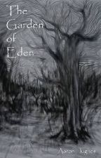 The Garden of Eden  by MadnessAndOtherTales