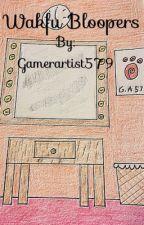 Wakfu Bloopers by Gamerartist579