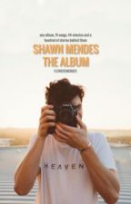 Shawn Mendes - The album by flowersmendes