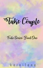 FAKE COUPLE [COMPLETED] -Editing- by keinilene
