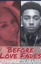 Before Love Fades | High School Love Story| QU33NMOXAIAHH by QU33NMOXAIAHH