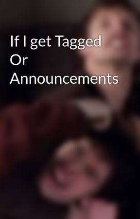 If I get Tagged Or Announcements by _Mithross_Da_Best_