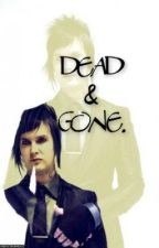 Dead & Gone. by NecromaniacKat