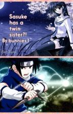 Sasuke has a twin sister?! by bunnies1