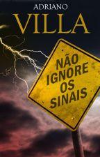 Não ignore os sinais by AdrianoVilla