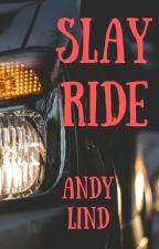 SLAY RIDE by AndyLindPulpFiction