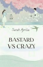 BASTARD VS CRAZY by sarah_mrx