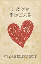 Love Poetry by Close2Perfect