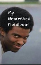 My Repressed Childhood by Sarcastic_Skeleton