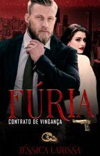 FÚRIA: Rendido a você  ( 2019) by LarissaJessicaReis