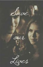 Save our Lives - TVD by SrtaHathaway