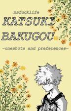 ~Katsuki Bakugou Oneshots and Preferences~ by MsFuckLife