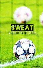 sweat • calum hood • [au] by calumswoody