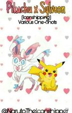 Pikachu x Sylveon (Iconshipping) Various One-Shots by NarutoTheIconshipper
