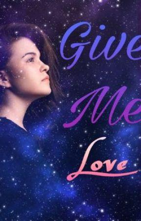Give Me Love by Nagisa134