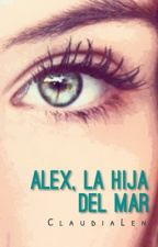 Alex, la hija del mar by ClaudiaLen