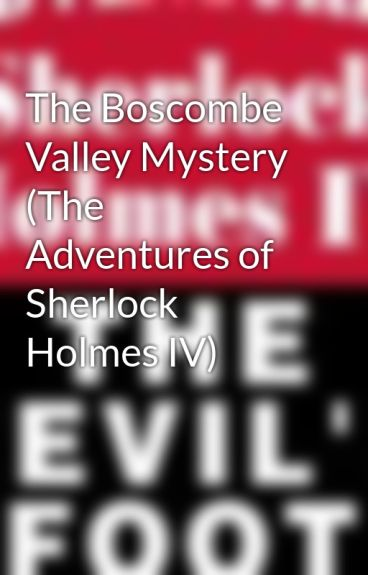 The Boscombe Valley Mystery (The Adventures of Sherlock Holmes IV) by andrew222