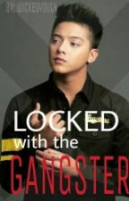 Locked with the gangster (KathNiel fanfic) by wickedyouth