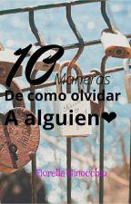 10 Maneras de como olvidar a alguien by Fiorella_765438