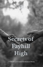 Secrets of Fayhill High by Gimli_The_Dog