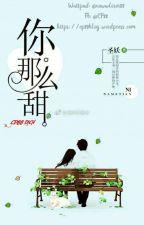 Đại Bạo Ngọt - Thánh Yêu (CP88 dịch) by newwloser88