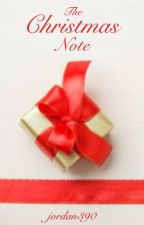 The Christmas Note (COMPLETED) by jordan390
