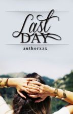 Last Day by authorxzx