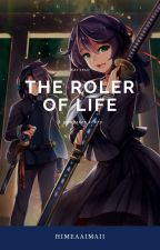 The Roler Of Life (Gangster story) by HimeaAiMaii