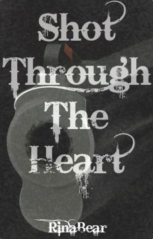 Shot Through The Heart by RinaBear