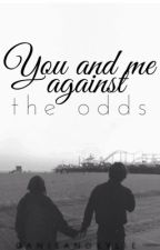 You And Me Against The Odds by DanieAndKylie