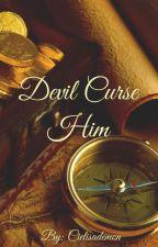 Devil Curse Him by Cielisademon