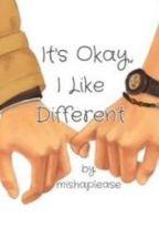 It's Okay, I Like Different [Destiel] by mishaplease