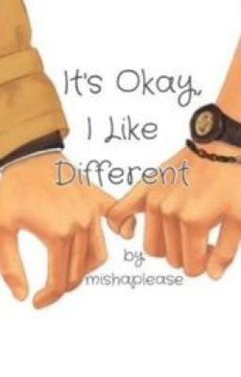 It's Okay, I Like Different [Destiel]