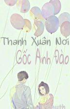 Thanh Xuân Nơi Gốc Anh Đào  by phamhoa13