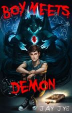 Boy Meets Demon (bxb)  by ThingsUCantImagine