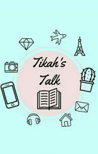 [OG] Tikah's Talk  by latteacar