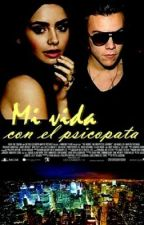 Mi vida con el Psicópata {Harry Styles y tu} HOT (2da temporada de SCEP) by harrySTM