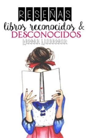 Reseñas: Libros Reconocidos y Desconocidos. by TranceLiterario